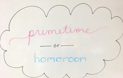 Primetime vs. Homeroom